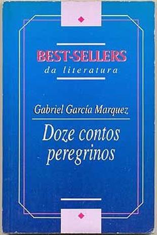 doze contos peregrinos - gabriel garcía marquez