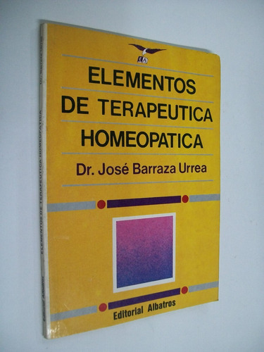 dr. jose barraza urrea elementos de terapeutica homeopatica