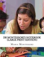 dr montessoris notebook, maria montessori