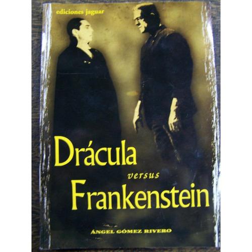 dracula versus frankenstein * angel gomez rivero *