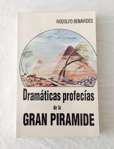 dramáticas profecias de la gran pirámide - rodolfo benavides