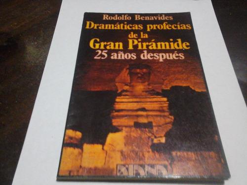 dramaticas profecias gran piramide 25 años despues benavides