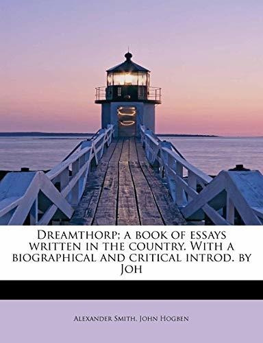 dreamthorp; a book of essays written in the country. with a