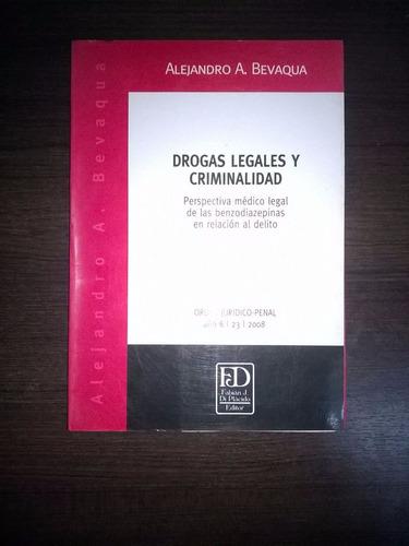 drogas legales y criminalidad   ( bevaqua)