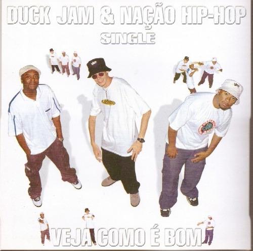 duck jam & nação hip hop  cd   veja como é bom