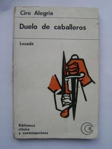 duelo de caballeros (cuentos y relatos) / ciro alegría