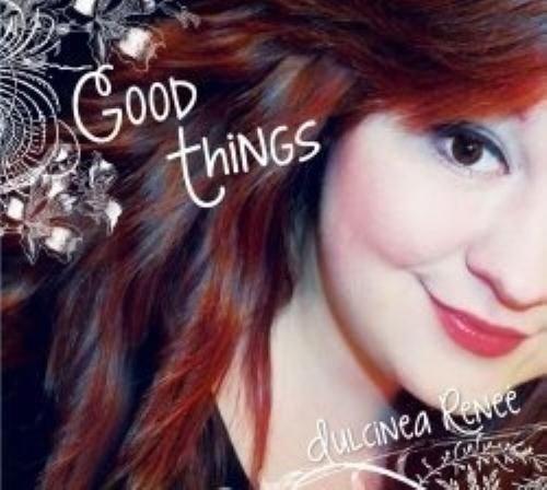 dulcinea renee - good things importado