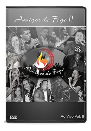 dvd amigos do fogo - volume 2 / ao vivo [original]