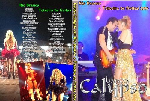 dvd banda calypso em rio branco + teixeira de freitas 2014