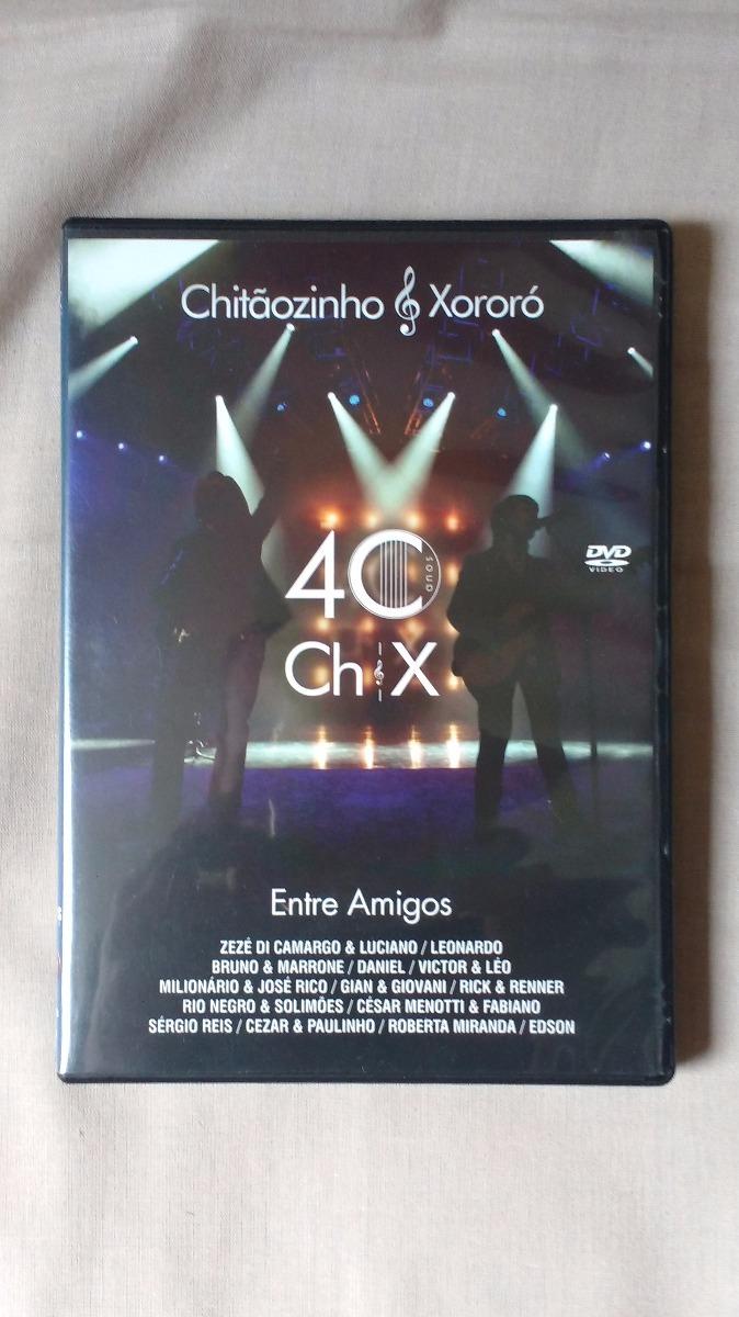 dvd chitaozinho e xororo 40 anos entre amigos dvd-r
