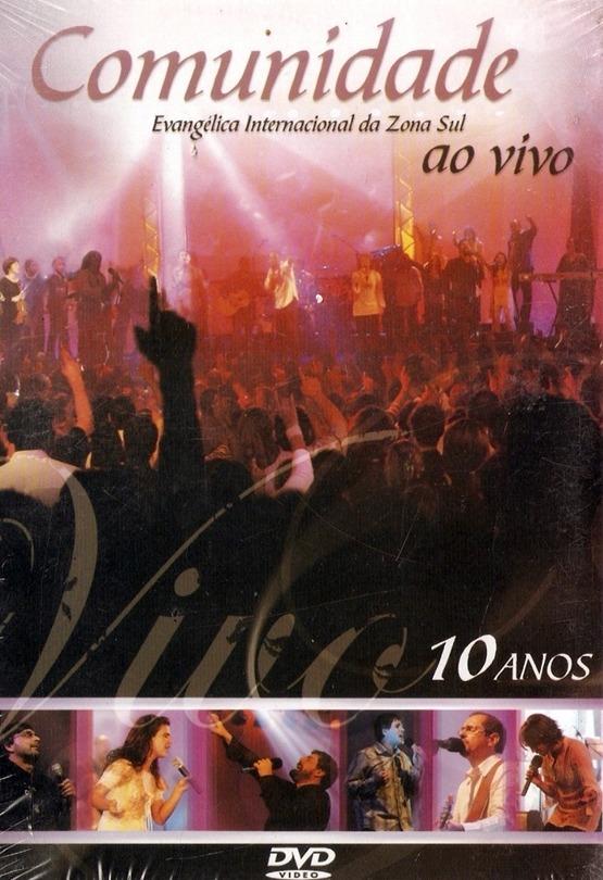 Dvd Comunidade Evangélica Internacional Da Zona Sul 10 Anos - R  28 ... 951a226248e27
