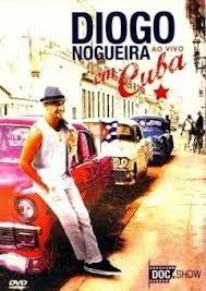 dvd diogo nogueira live in cuba