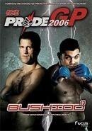 dvd duplo original pride gp: 2006 bushido 13