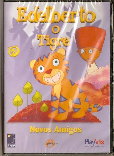 dvd edelberto o tigre - novos amigos vol.2 - novo***