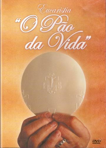 dvd eucaristia - o pão da vida
