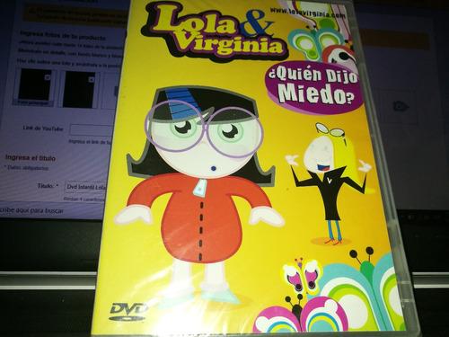 dvd infantil - lola y virginia - quien dijo miedo