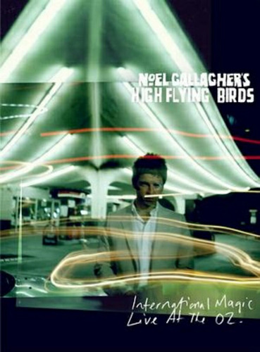 dvd noel gallagher high flying birds international magic