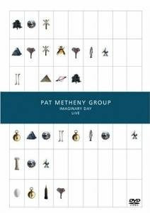 dvd pat metheny group: imaginary day live