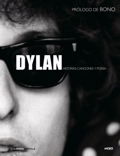 dylan : historias, canciones y poesía(libro música)