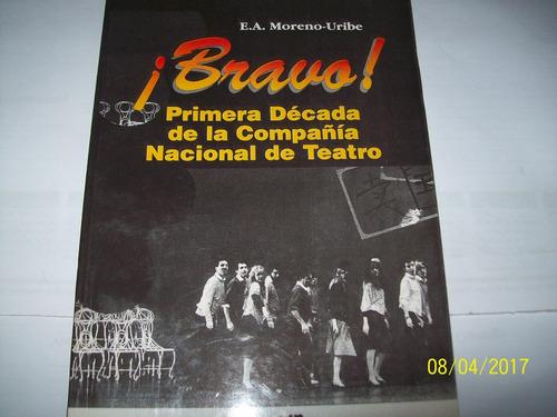 e. a. moreno  uribe ¡ bravo! 1a.  déc comp. nac  teatro,1995