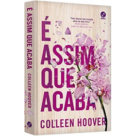 É Assim Que Acaba - Colleen Hoover
