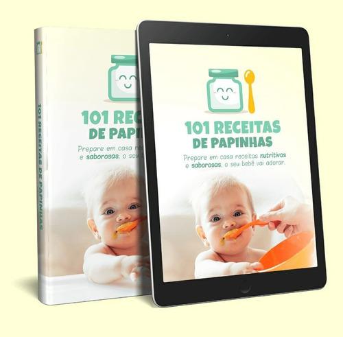e-book com 101 receitas de papinhas saudáveis