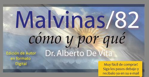 e-book malvinas 82 como y por qué (dr. alberto de vita)