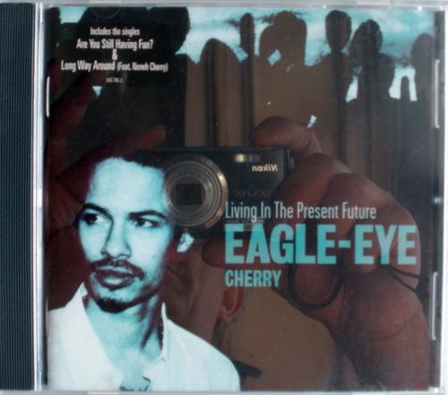 eagle- eye cherry- living in the present future- cdpromo nac