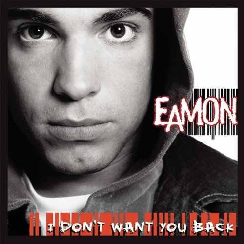 eamon - i don't want you back [clean]