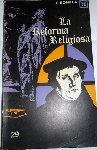 e.bonilla la reforma religiosa usado