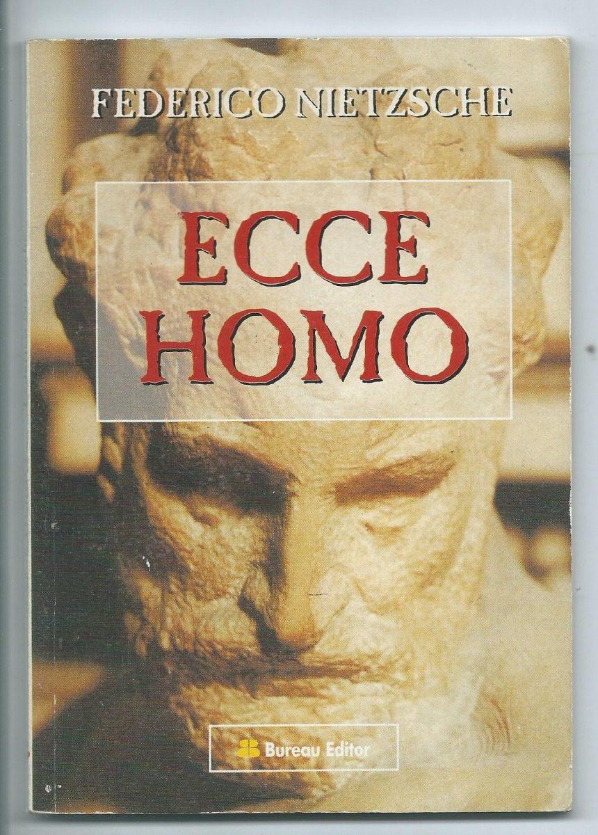 Ecce Homo Friedrich Nietzsche