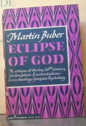 eclipse of god -  martin buber harper & row, ny, 1957, 152p