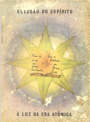 eclosão do espírito - a luz da era atômica