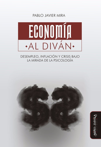 economía al diván. desempleo, inflación y crisis...