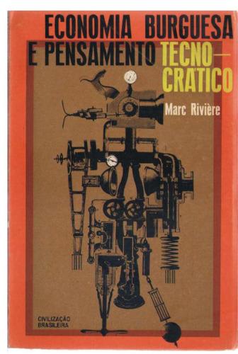 economia burguesa e pensamento tecnocrático - marc rivière