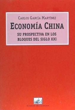 economia china: su prospectiva en los bloques economicos del