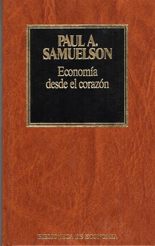 economia desde el corazon. paul a. samuelson.