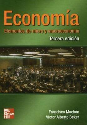 economia elementos de micro y macro - mochon / beker - 3ª ed