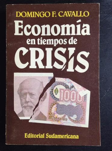economia en tiempos de crisis domingo cavallo sudamericana