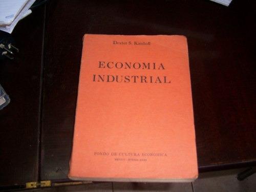economía industrial - dexter s. kimball
