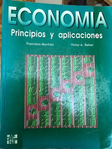 economía principios y aplicaciones. mochon y becker ed mc g
