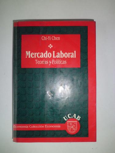 economia.. ucab mercado laboral, teorias y politicas