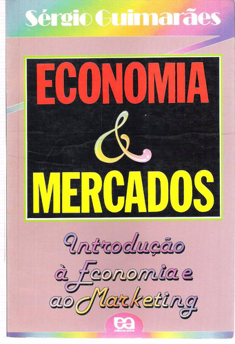economi&mercados sergio guimarães introdução à economia e ao