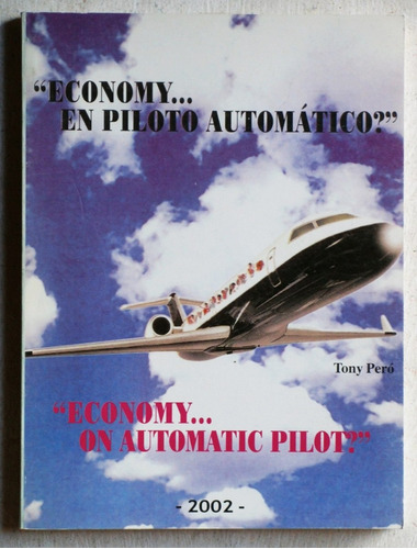 economy... ¿en piloto automático? / tony peró