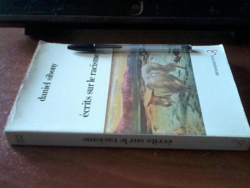 écrits sur le racisme  daniel sibony -libro en francés- 1987
