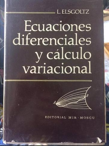 ecuaciones diferenciales y cálculo variacional elsgoltz ccs