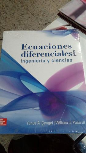 ecuaciones difrenciales para ingenieria y ciencias, cengel