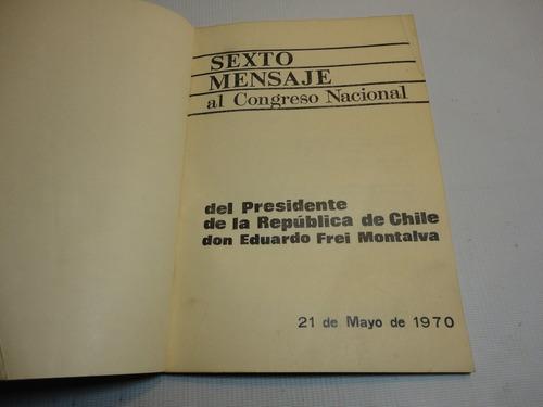 ed. frei montalva sexto mensaje al congreso nacional  1970