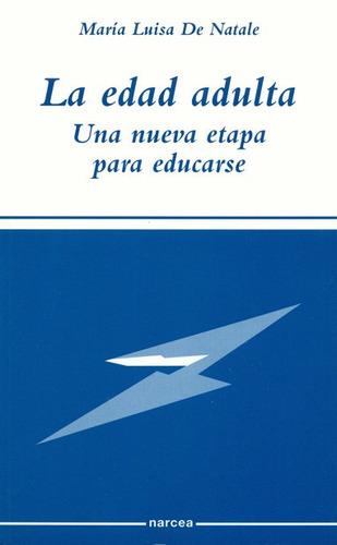 edad adulta, la. una nueva etapa para educarse(libro educaci