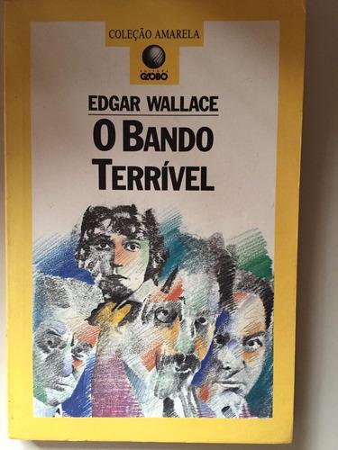 edgar wallace - o bando terrível - literatura estrangeira